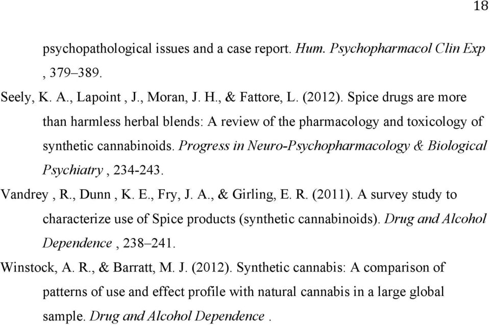 Progress in Neuro-Psychopharmacology & Biological Psychiatry, 234-243. Vandrey, R., Dunn, K. E., Fry, J. A., & Girling, E. R. (2011).