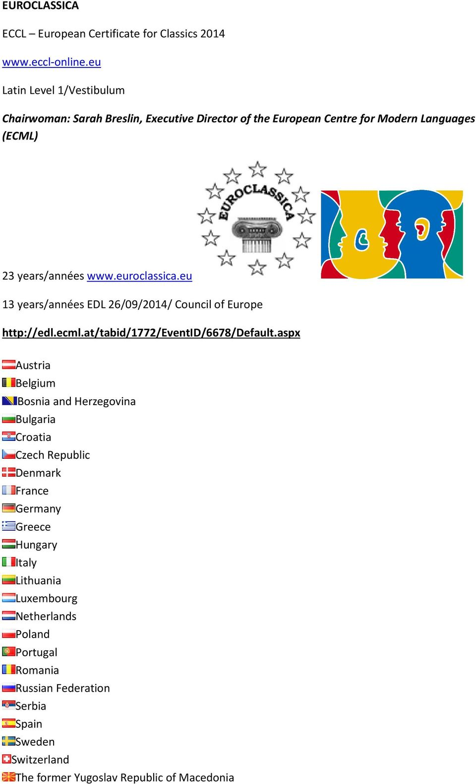 euroclassica.eu 13 years/années EDL 26/09/2014/ Council of Europe http://edl.ecml.at/tabid/1772/eventid/6678/default.