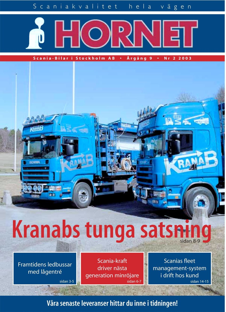 generation minröjare Scanias fleet management-system i drift hos kund