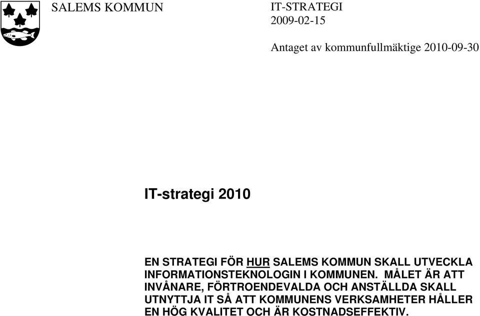 INFORMATIONSTEKNOLOGIN I KOMMUNEN.