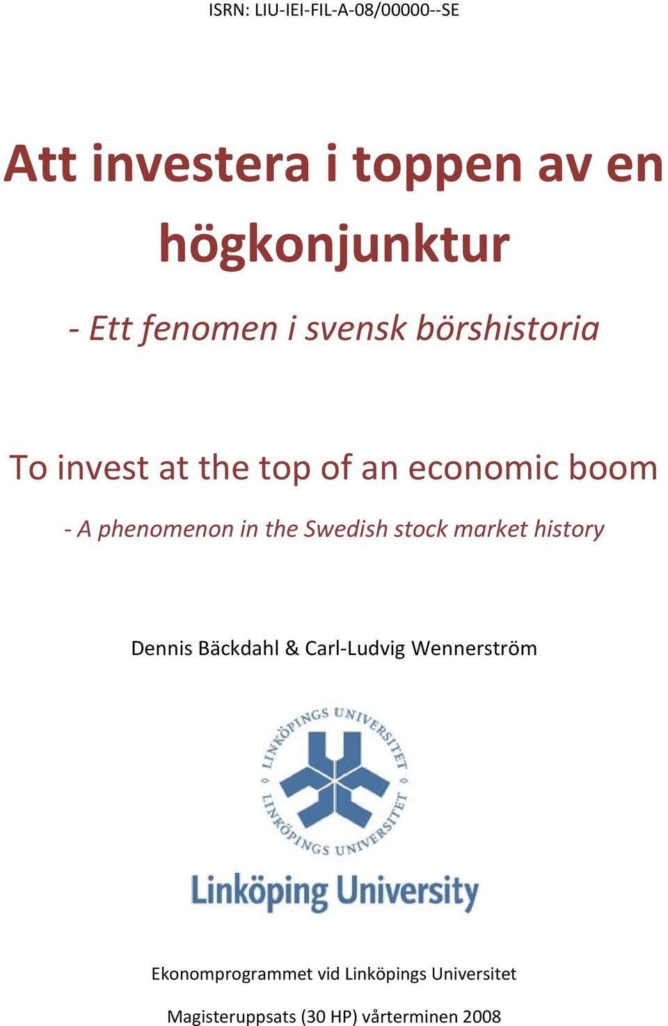phenomenon in the Swedish stock market history Dennis Bäckdahl & Carl Ludvig