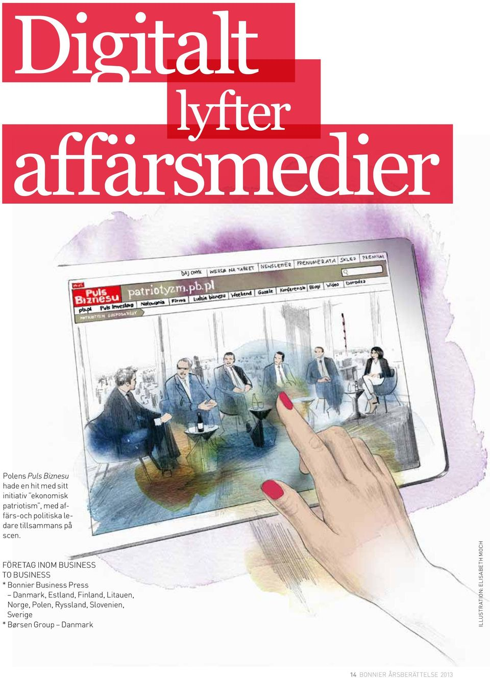 FÖRETAG INOM BUSINESS TO BUSINESS Bonnier Business Press Danmark, Estland, Finland, Litauen,