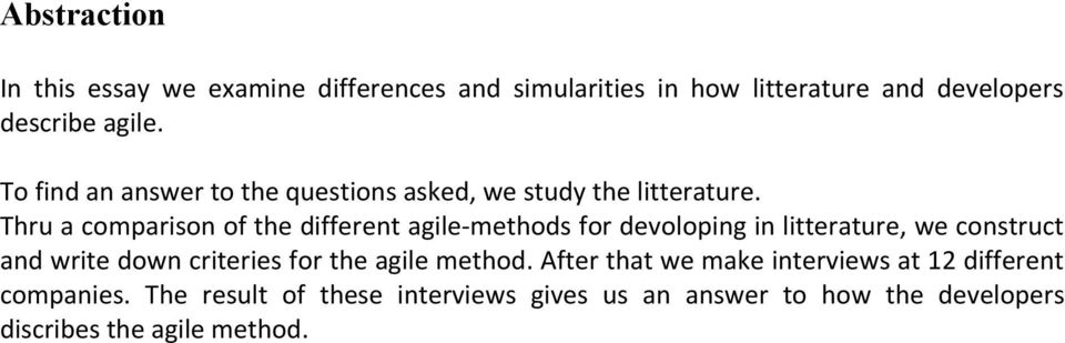 Thru a comparison of the different agile-methods for devoloping in litterature, we construct and write down criteries