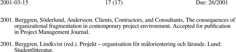contemporary project environment. Accepted for publication in Project Management Journal.
