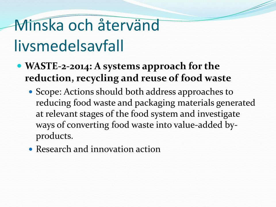 food waste and packaging materials generated at relevant stages of the food system and