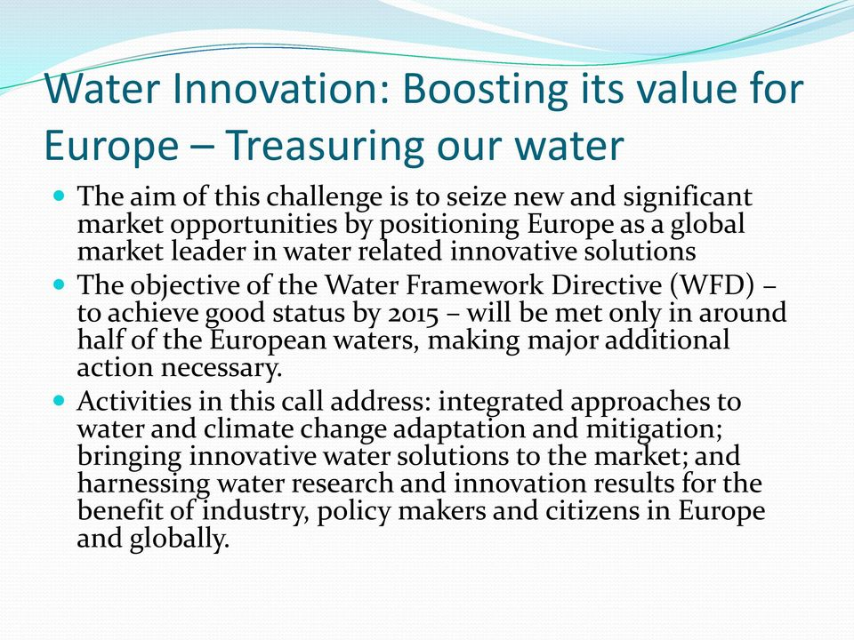 the European waters, making major additional action necessary.