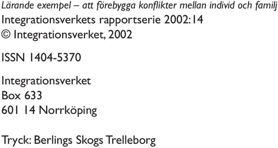 Integrationsverket, 2002 ISSN 1404-5370