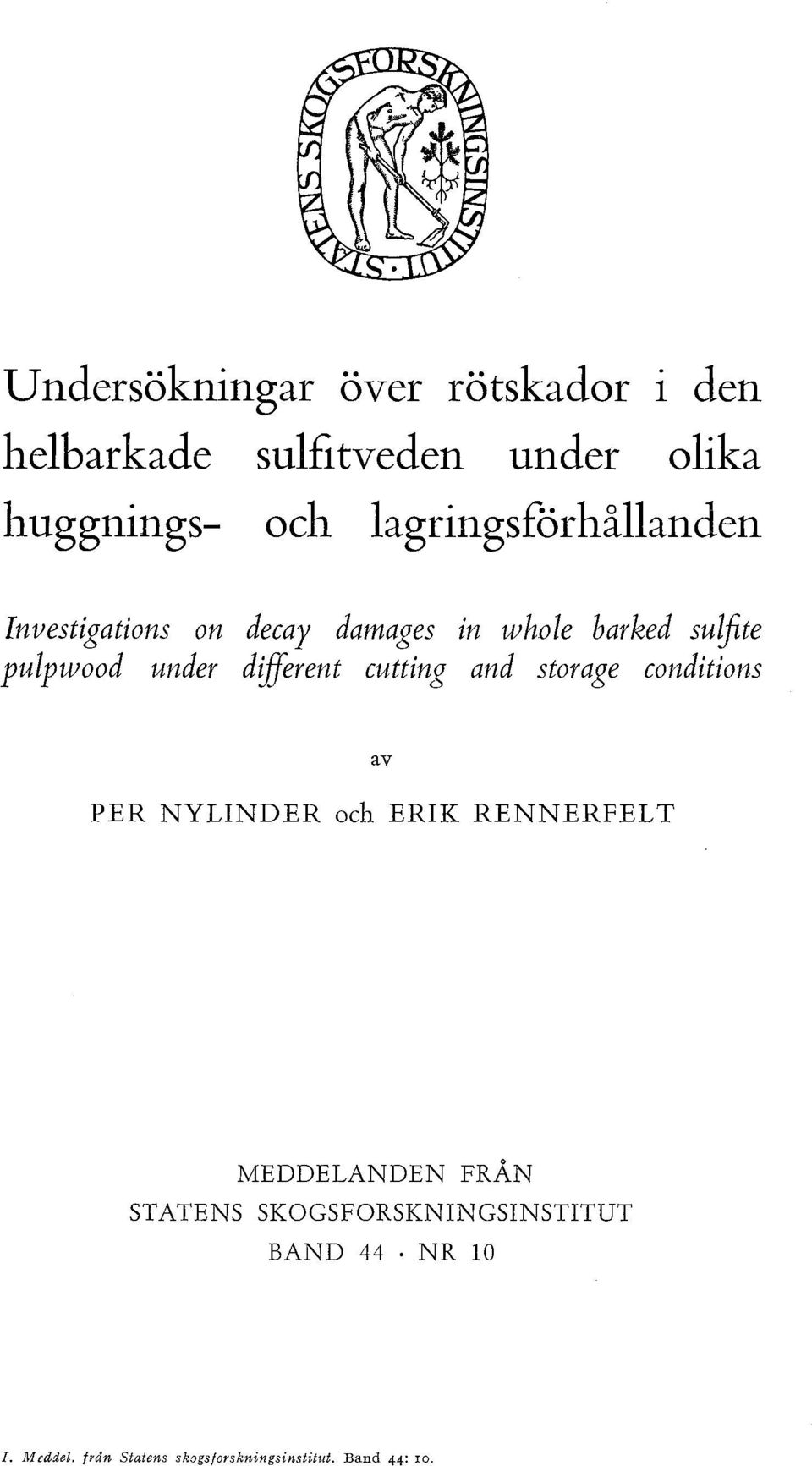 different cutting and strage cnditins av PER NYLINDER ch ERIK RENNERFEL T MEDDELANDEN