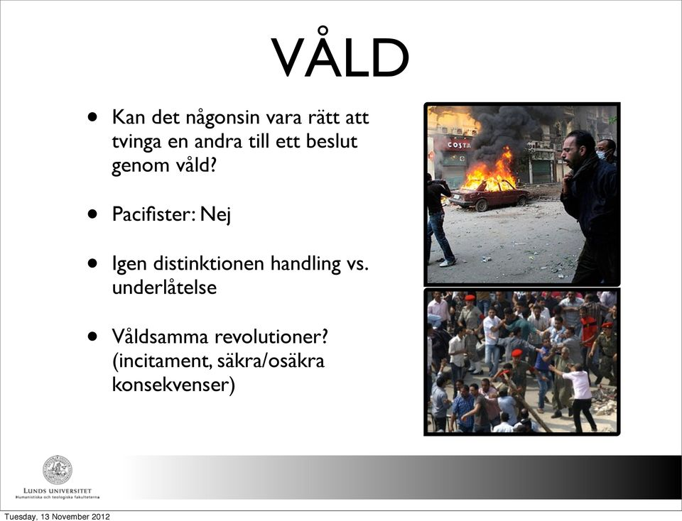Pacifister: Nej Igen distinktionen handling vs.