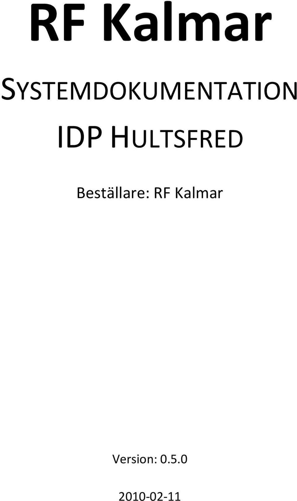 IDP HULTSFRED