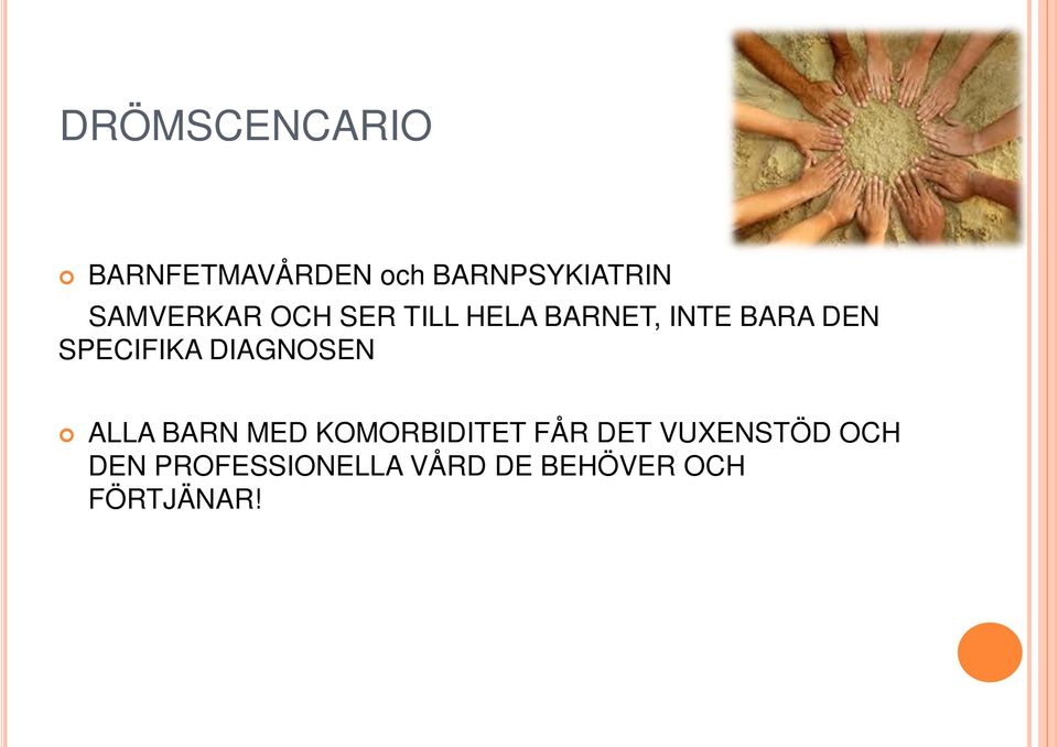 SPECIFIKA DIAGNOSEN ALLA BARN MED KOMORBIDITET FÅR DET