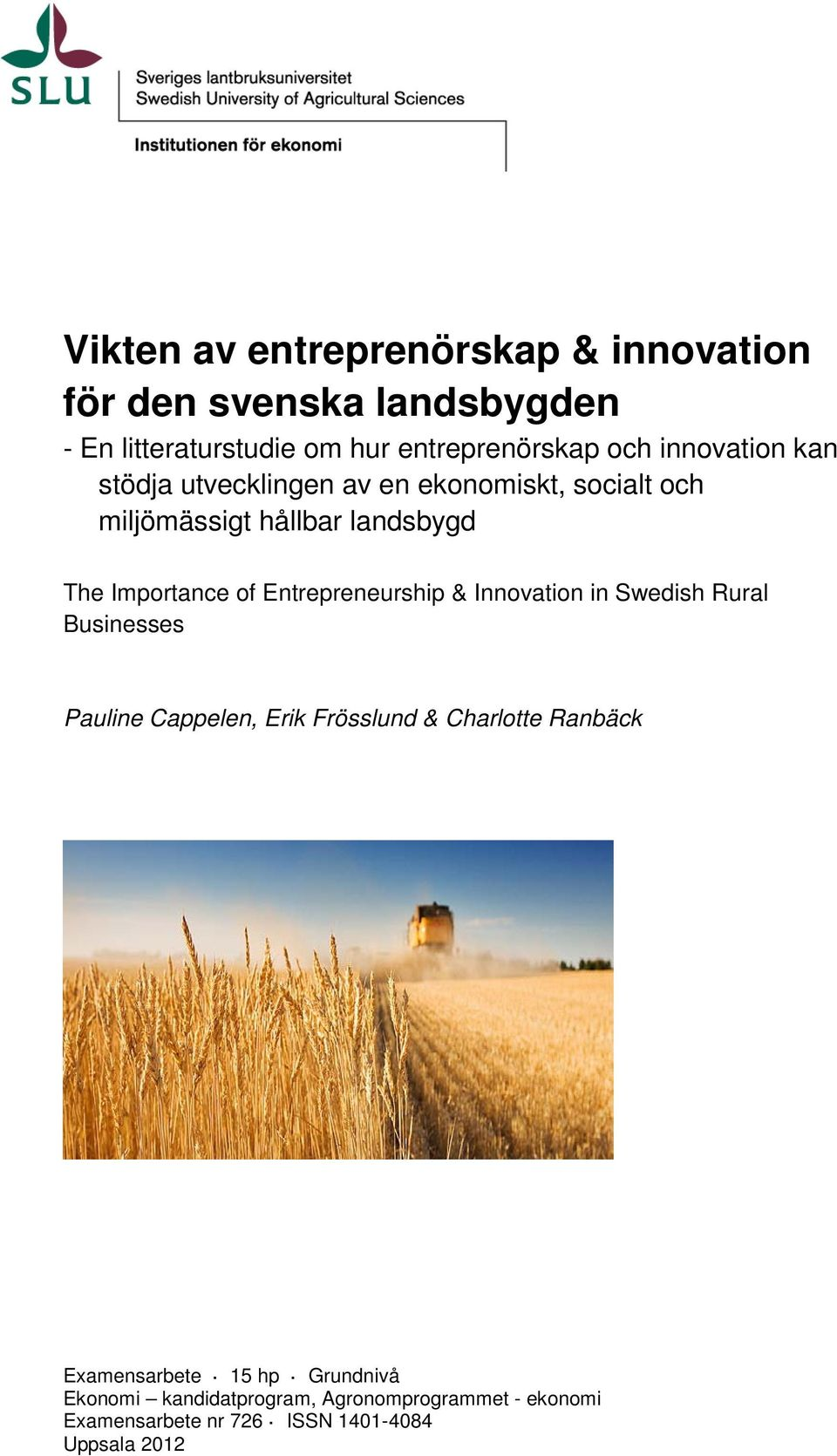 Entrepreneurship & Innovation in Swedish Rural Businesses Pauline Cappelen, Erik Frösslund & Charlotte Ranbäck