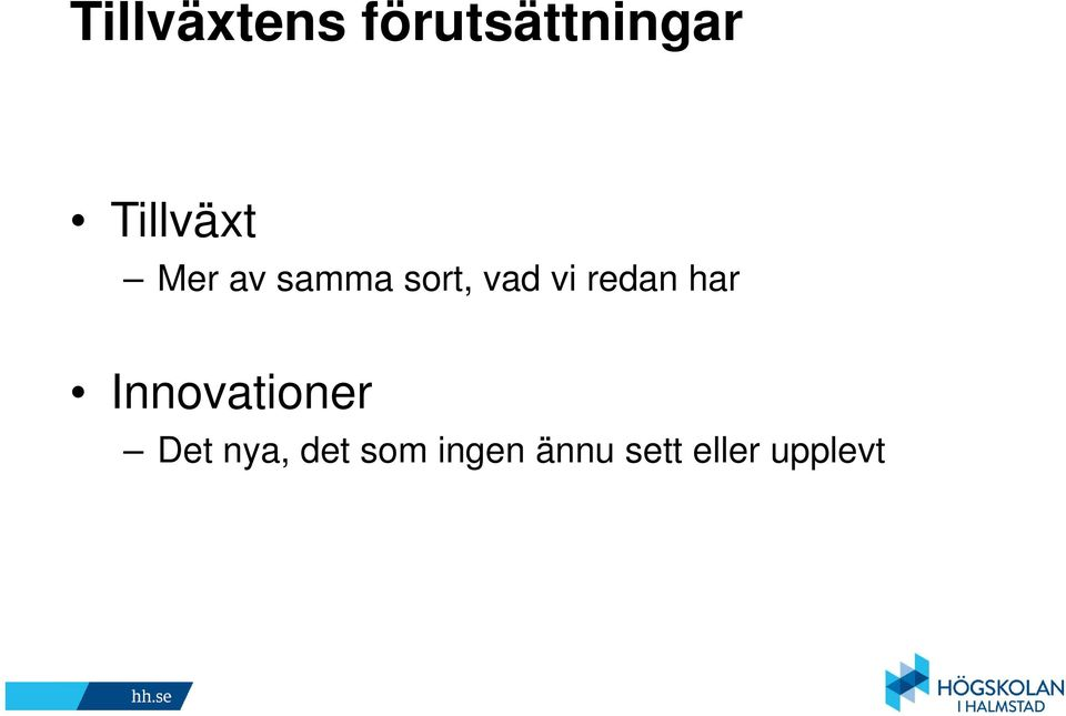 vi redan har Innovationer Det