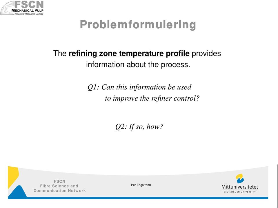 Q1:Can this information be used to improve the refiner