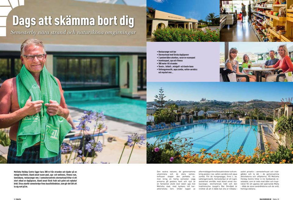 .. Mellieha Holiday Centre ligger bara 300 m från stranden och bjuder på en mängd faciliteter, bland annat vuxen-pool, spa- och wellness, fitness-rum, tennisbana, restauranger mm.