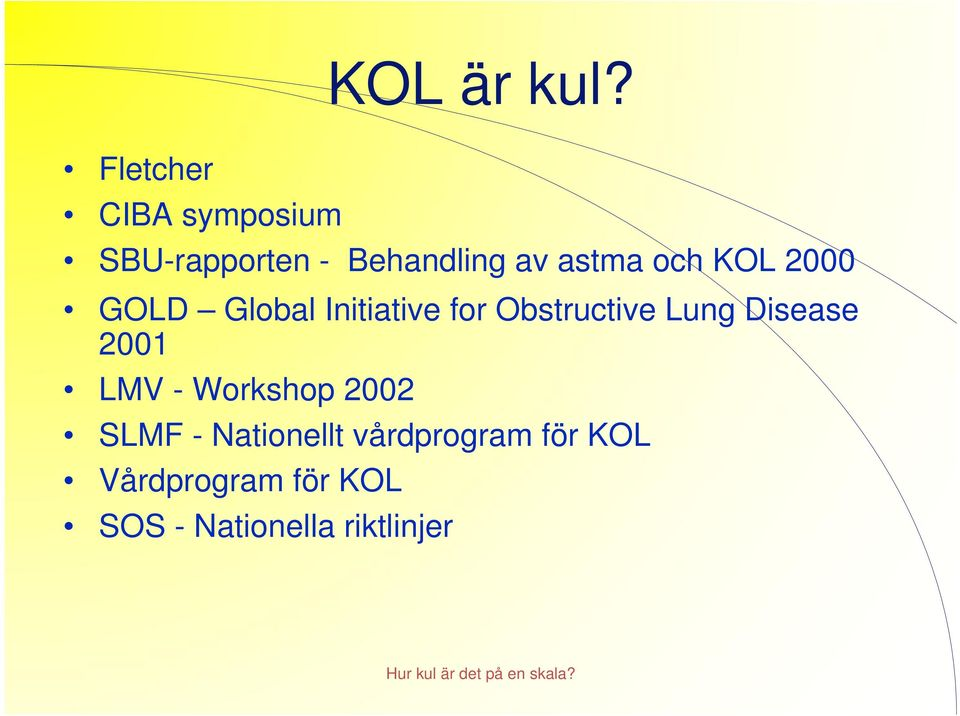 2000 GOLD Global Initiative for Obstructive Lung Disease 2001 LMV -