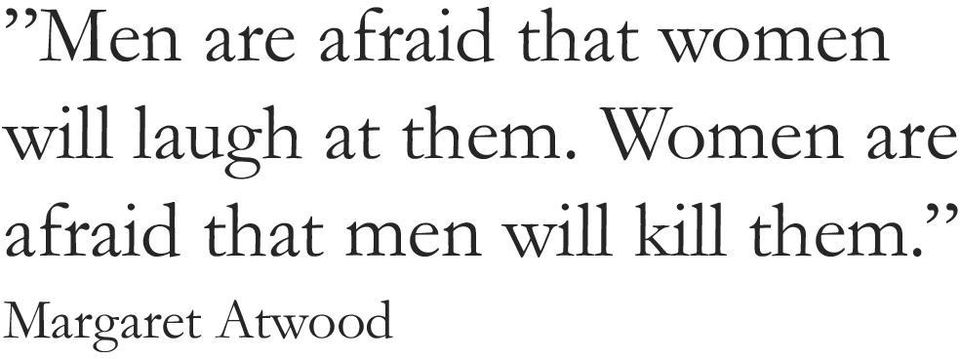 Women are afraid that men