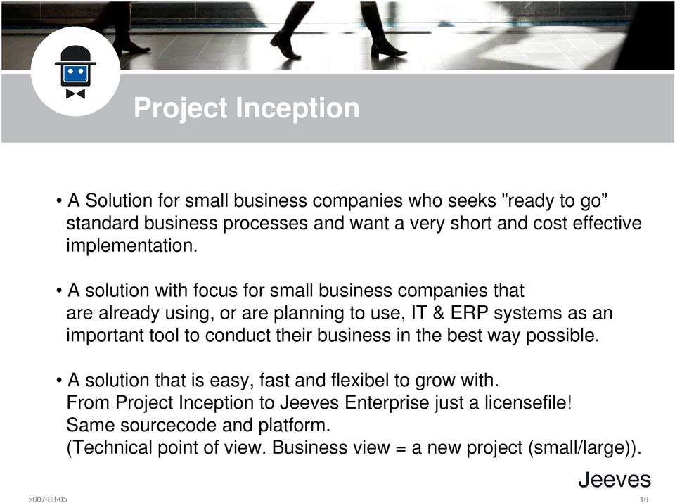 A solution with focus for small business companies that are already using, or are planning to use, IT & ERP systems as an important tool to conduct