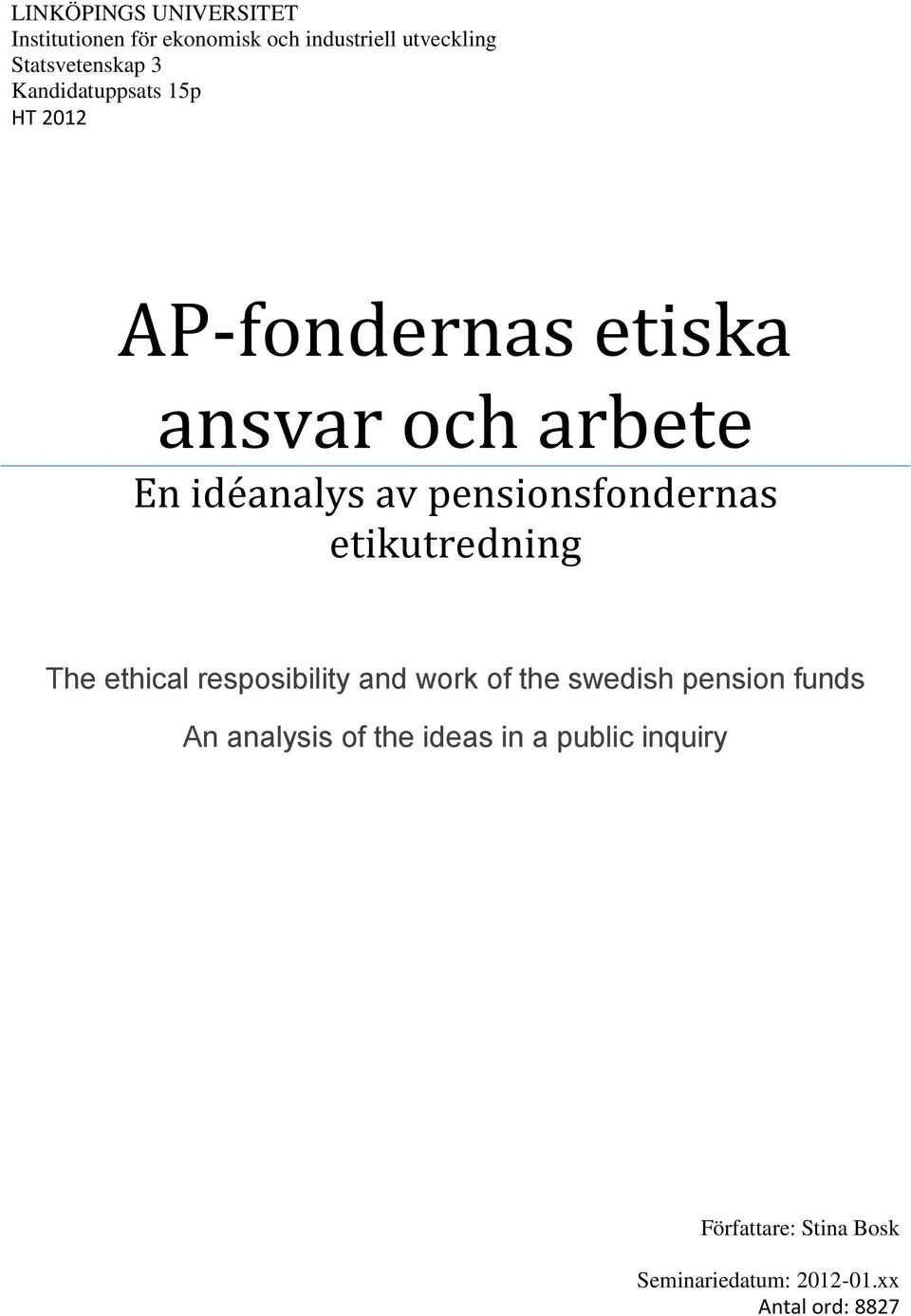 pensionsfondernas etikutredning The ethical resposibility and work of the swedish pension funds