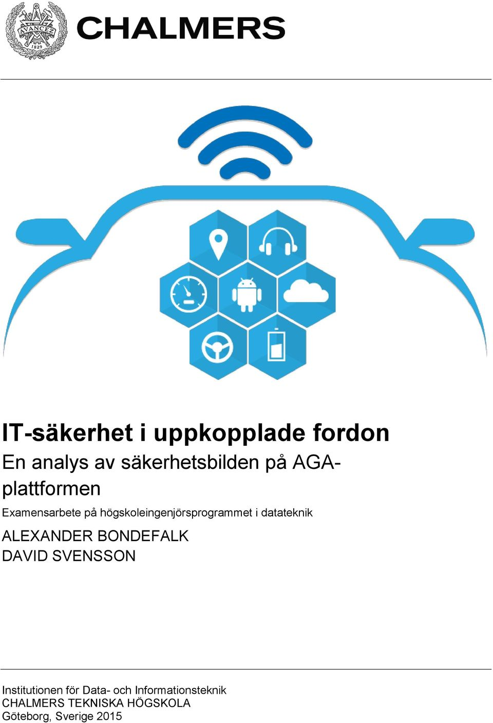 datateknik ALEXANDER BONDEFALK DAVID SVENSSON Institutionen för