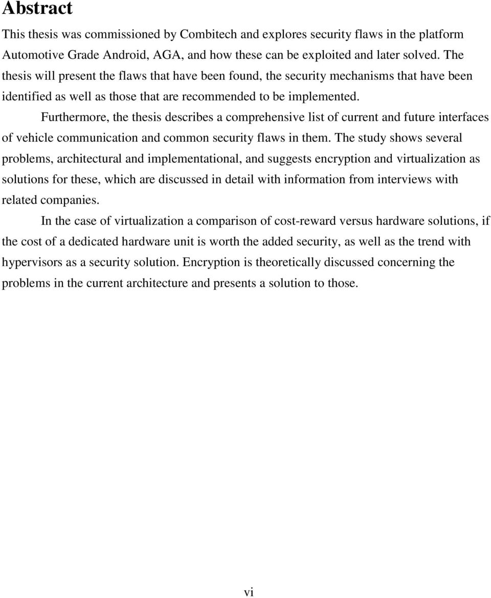 Furthermore, the thesis describes a comprehensive list of current and future interfaces of vehicle communication and common security flaws in them.