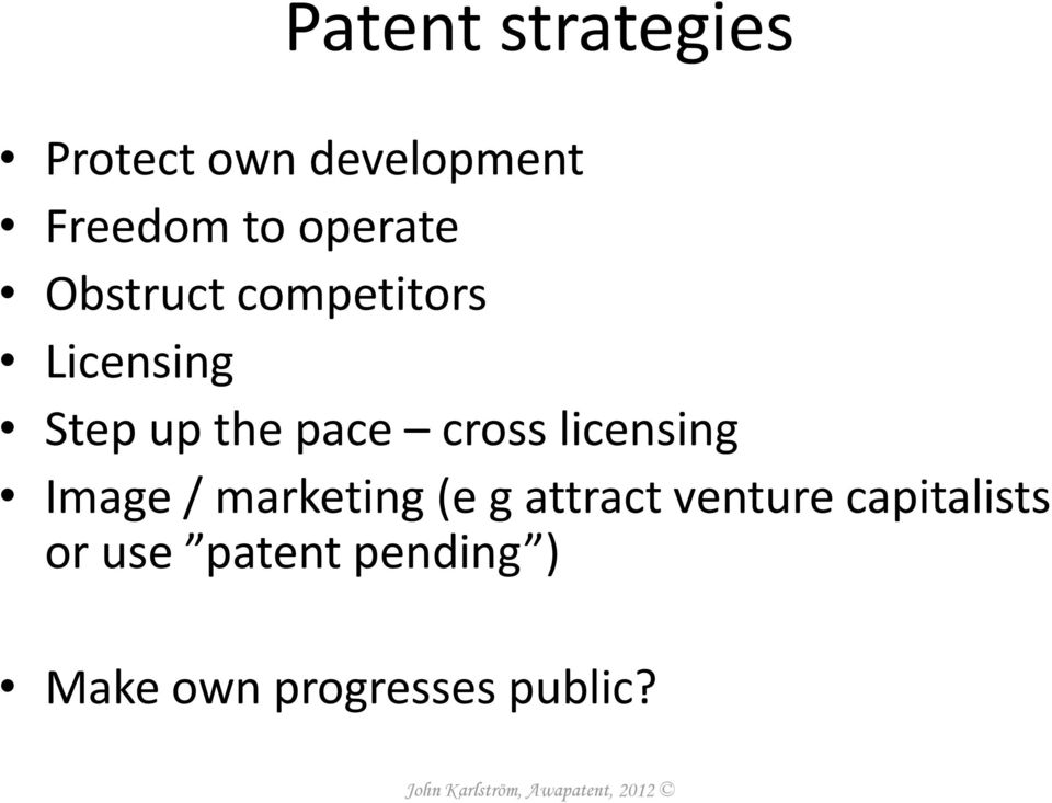 cross licensing Image / marketing (e g attract venture