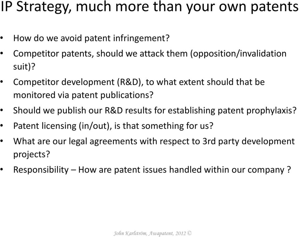 Competitor development (R&D), to what extent should that be monitored via patent publications?
