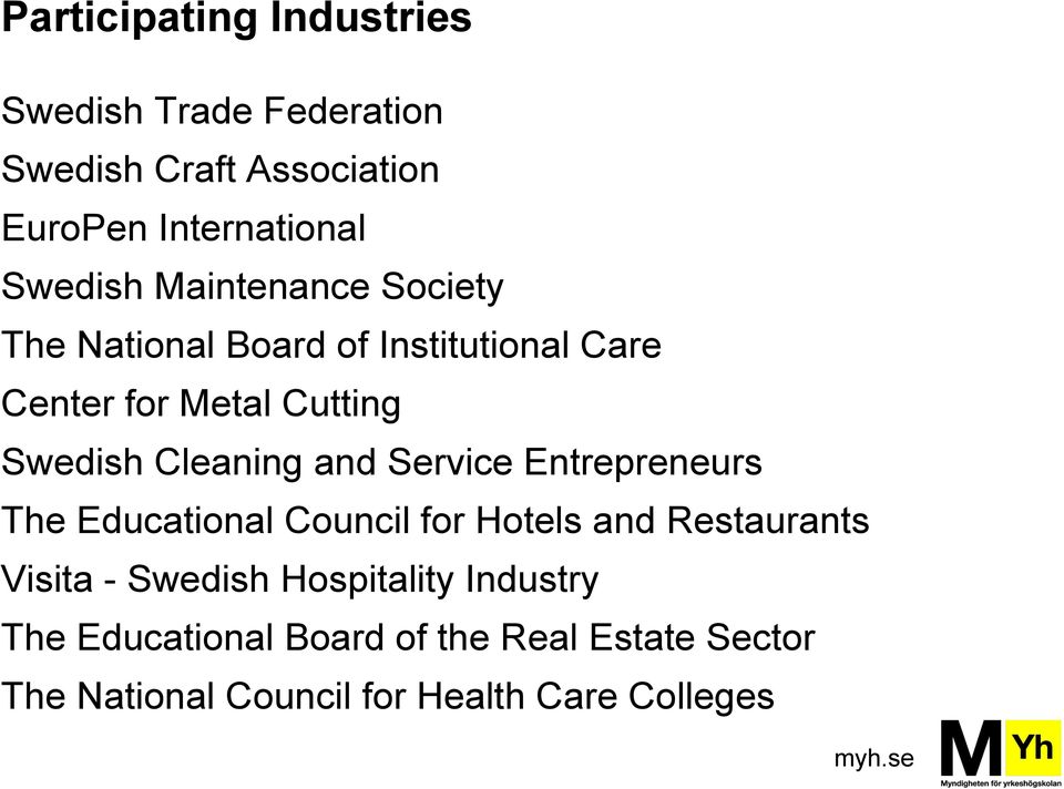 Cleaning and Service Entrepreneurs The Educational Council for Hotels and Restaurants Visita - Swedish