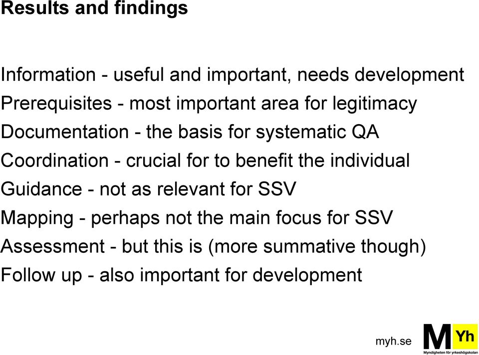 for to benefit the individual Guidance - not as relevant for SSV Mapping - perhaps not the main