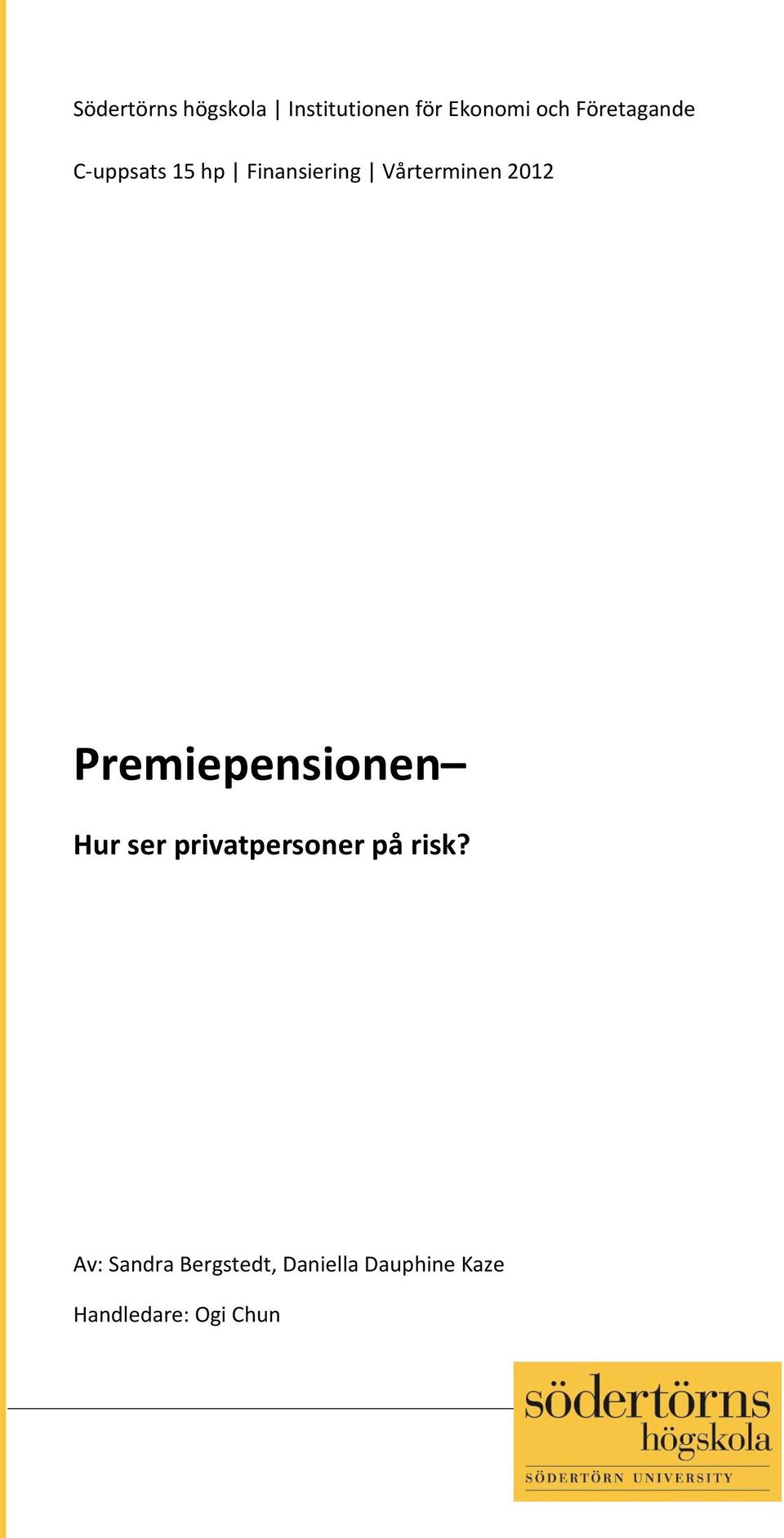 Premiepensionen Hur ser privatpersoner på risk?