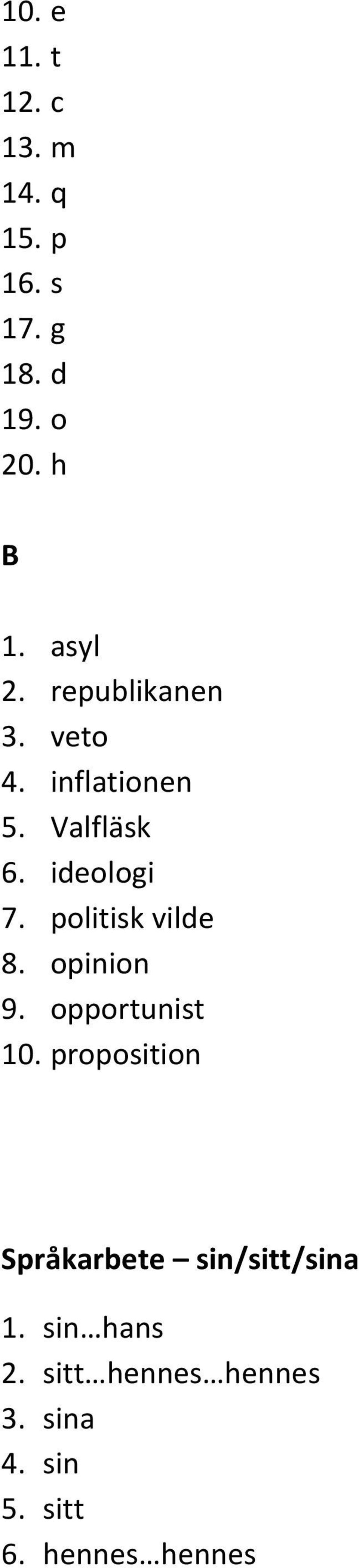 politisk vilde 8. opinion 9. opportunist 10.