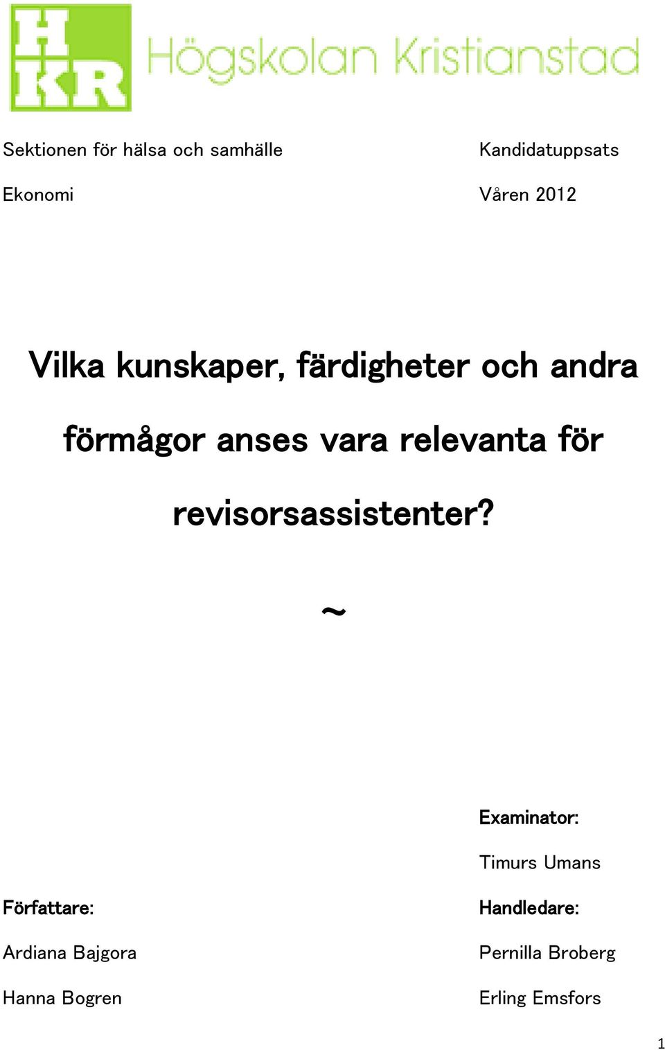 för revisorsassistenter?