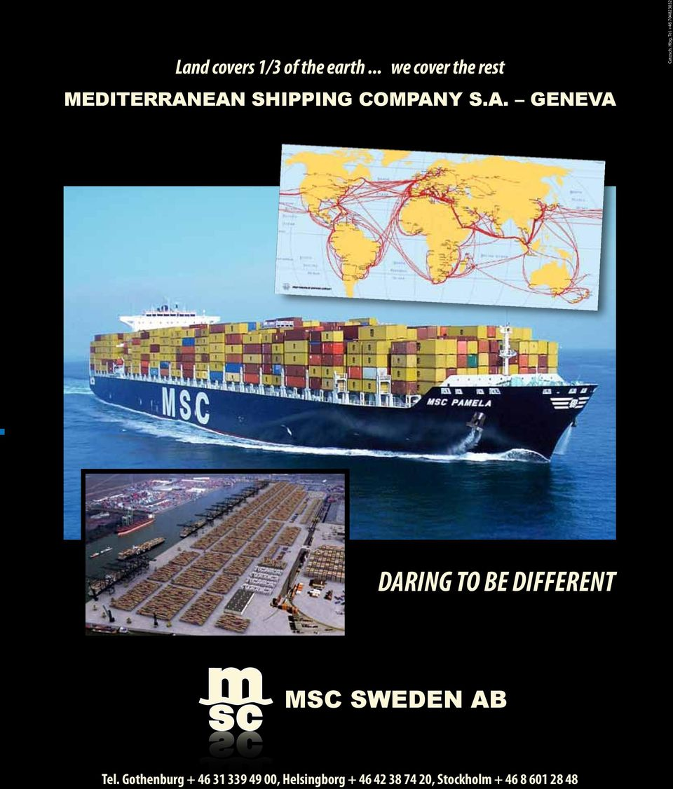 Tel. +46 704823032 DARING TO BE DIFFERENT MSC SWEDEN AB Tel.