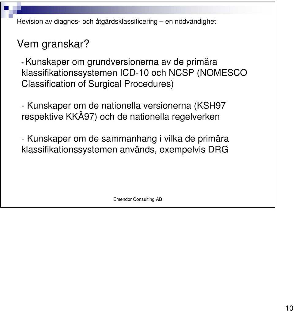 (NOMESCO Classification of Surgical Procedures) - Kunskaper om de nationella
