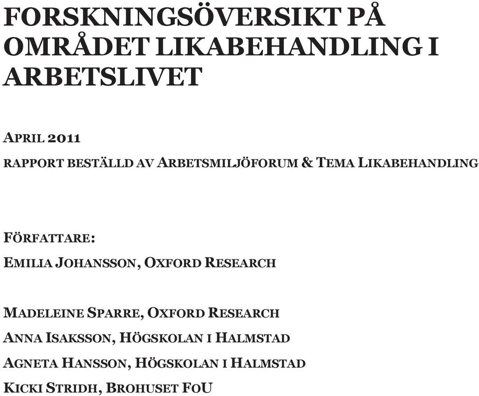 SPARRE, OXFORD RESEARCH ANNA ISAKSSON, HÖGSKOLAN I HALMSTAD AGNETA HANSSON, HÖGSKOLAN I HALMSTAD