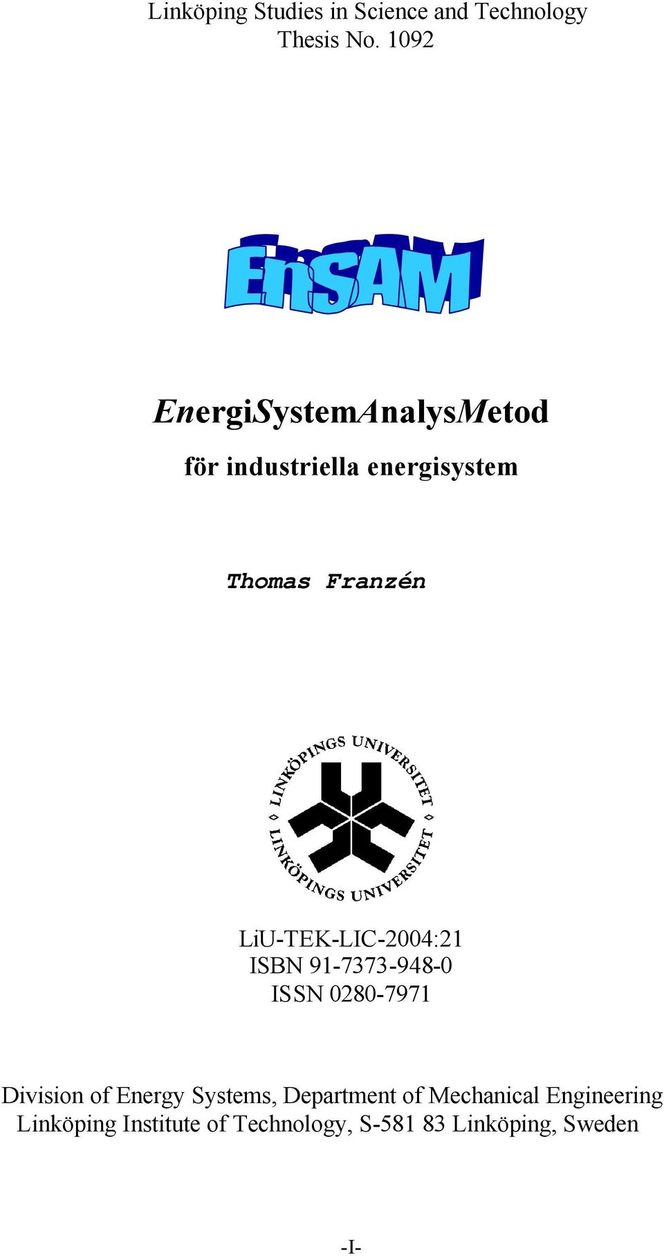 LiU-TEK-LIC-2004:21 ISBN 91-7373-948-0 ISSN 0280-7971 Division of Energy