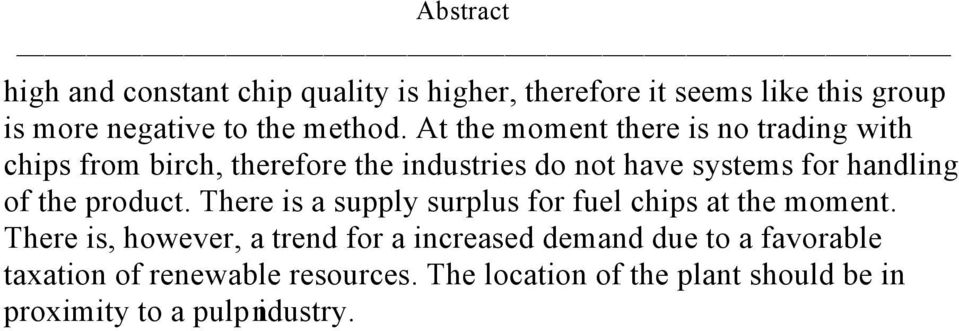 the product. There is a supply surplus for fuel chips at the moment.