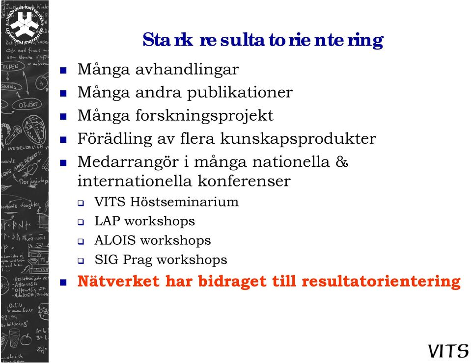 nationella & internationella konferenser VITS Höstseminarium LAP workshops