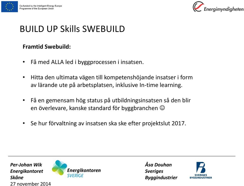 arbetsplatsen, inklusive In-time learning.