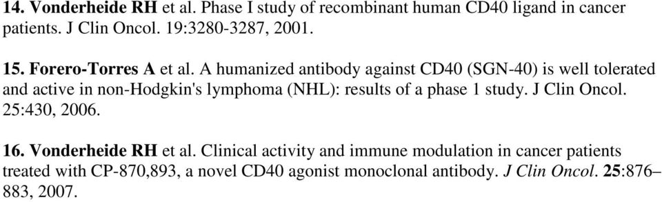 A humanized antibody against CD40 (SGN-40) is well tolerated and active in non-hodgkin's lymphoma (NHL): results of a phase