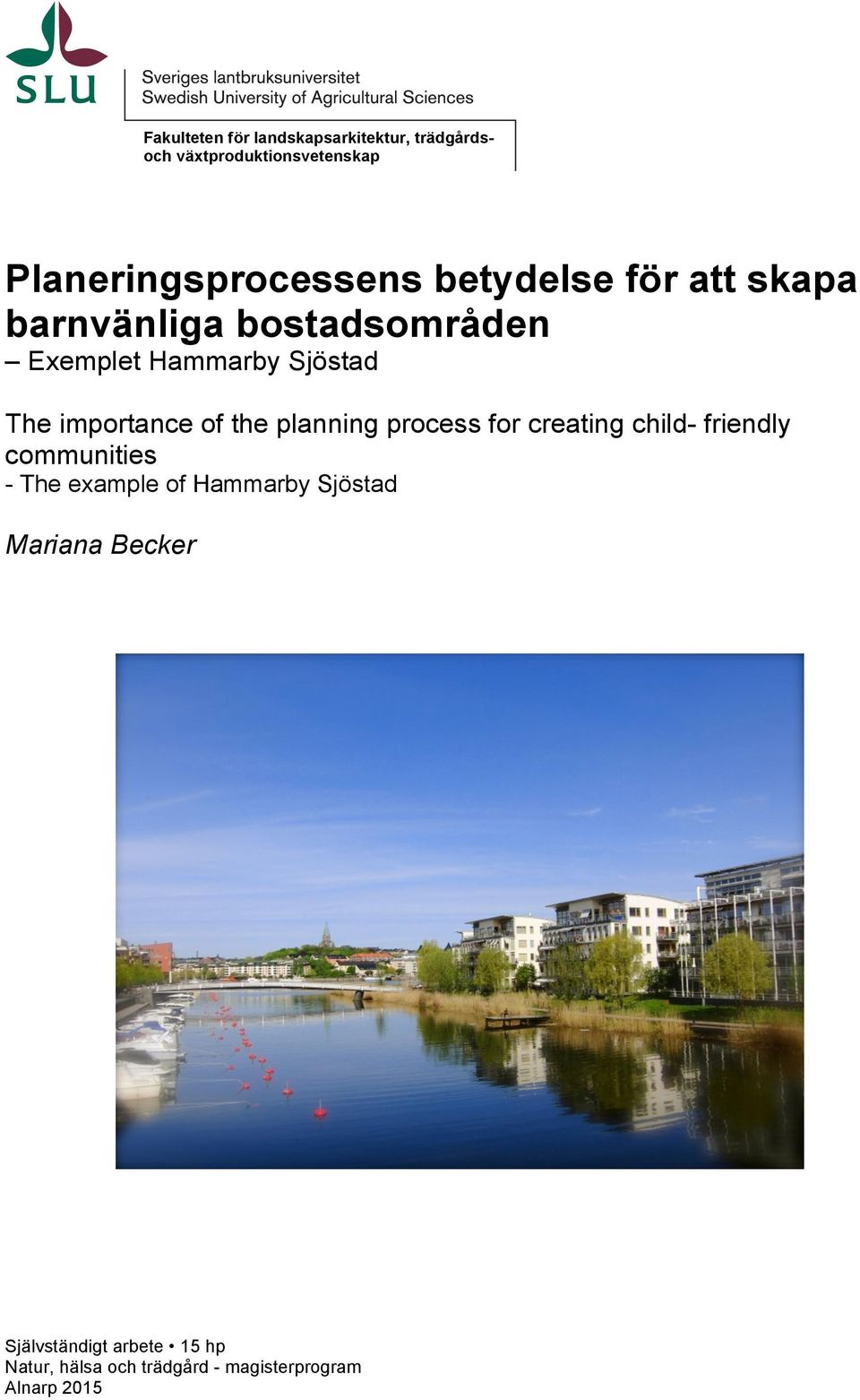 the planning process for creating child- friendly communities - The example of Hammarby Sjöstad