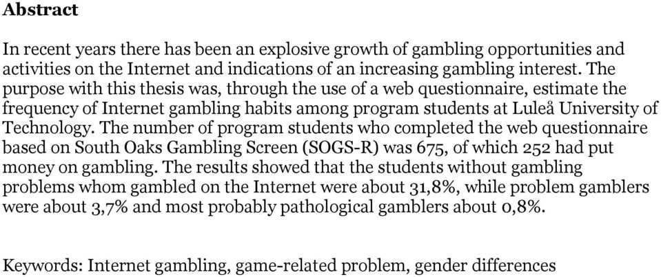 The number of program students who completed the web questionnaire based on South Oaks Gambling Screen (SOGS-R) was 675, of which 252 had put money on gambling.