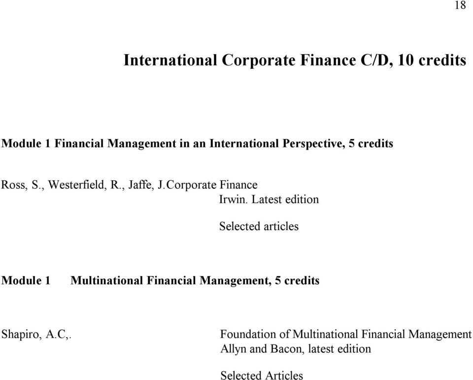 Latest edition Selected articles Module 1 Multinational Financial Management, 5 credits Shapiro,