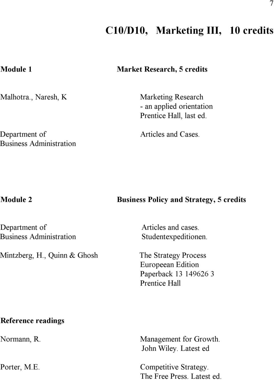 Module 2 Business Policy and Strategy, 5 credits Department of Articles and cases. Business Administration Studentexpeditionen. Mintzberg, H.