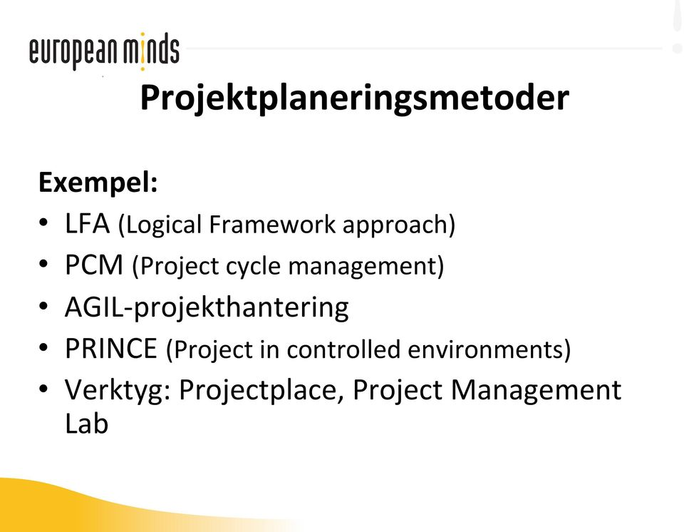 AGIL- projekthantering PRINCE (Project in controlled