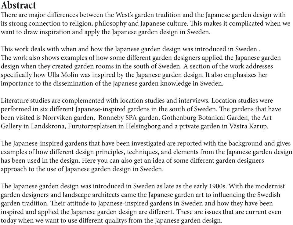 The work also shows examples of how some different garden designers applied the Japanese garden design when they created garden rooms in the south of Sweden.