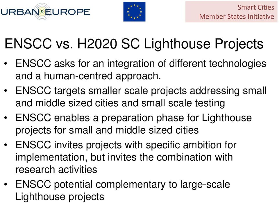 preparation phase for Lighthouse projects for small and middle sized cities ENSCC invites projects with specific ambition for