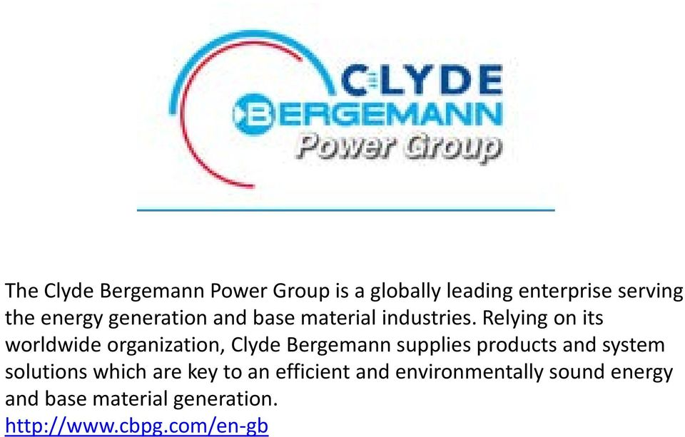 Relying on its worldwide organization, Clyde Bergemann supplies products and system