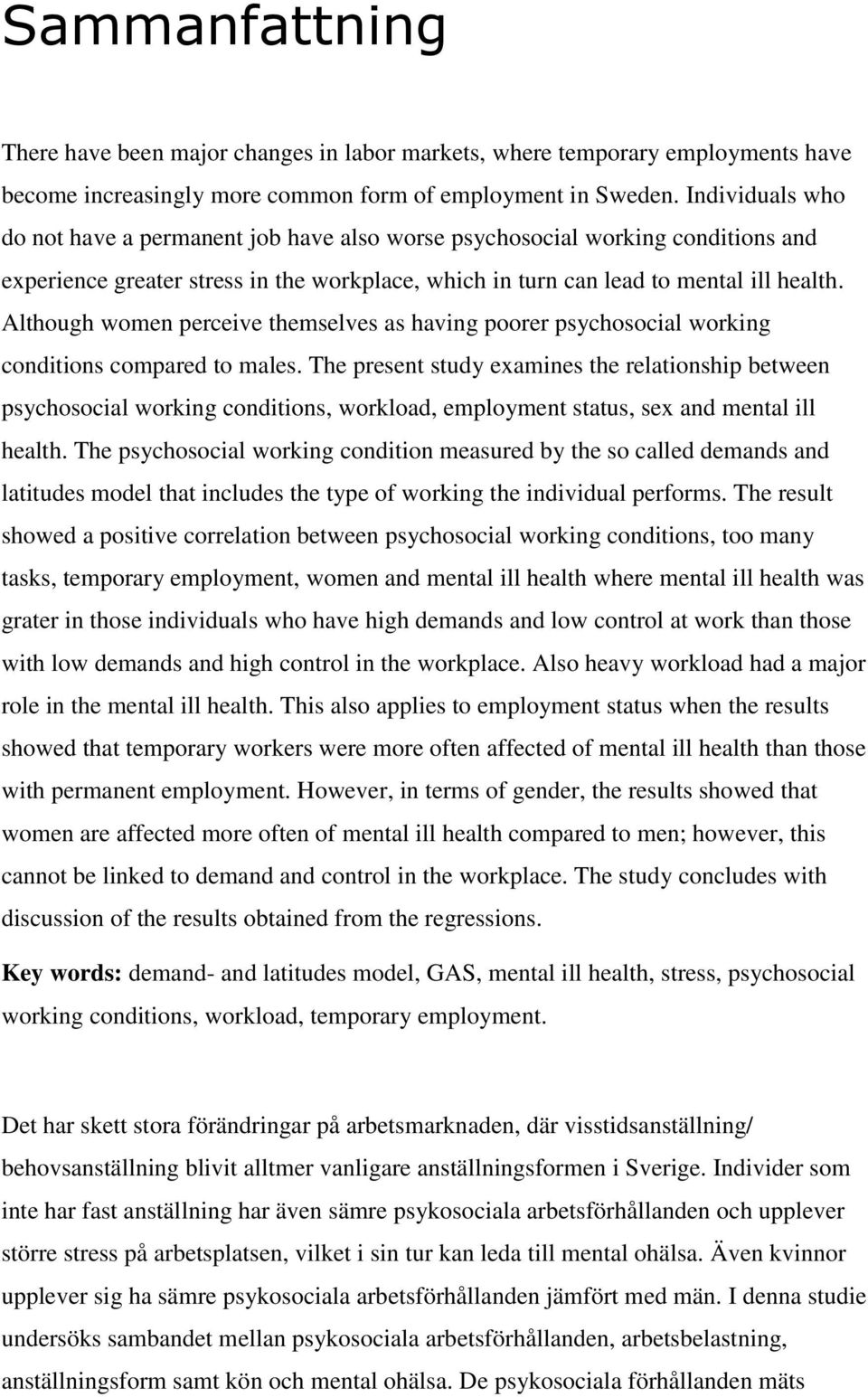 Although women perceive themselves as having poorer psychosocial working conditions compared to males.