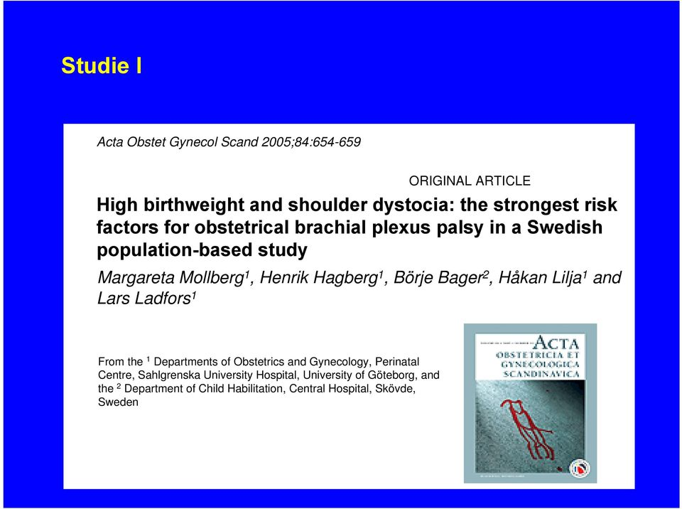 1, Börje Bager 2, Håkan Lilja 1 and Lars Ladfors 1 From the 1 Departments of Obstetrics and Gynecology, Perinatal Centre,
